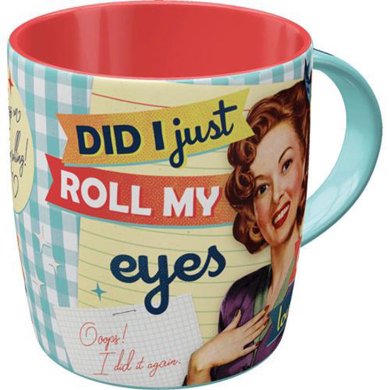 """Tasse """"Did I Just Roll My Eyes Out Loud"""""""